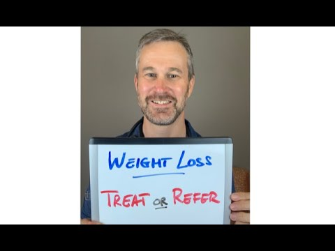 Weight Loss: Treat or Refer- Medical Minutes Episode 20